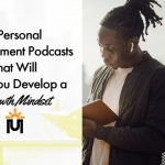 8 Personal Development Podcasts That Will Help You Develop a Growth Mindset
