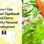 How I Use Nutritional Supplements and Diet to Help My Personal Development