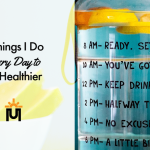 9 Things I Do Every Day to Be Healthier