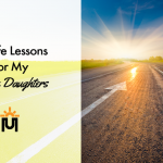 21 Life Lessons For My Three Daughters