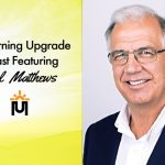 The Morning Upgrade Podcast Featuring Paul Matthews
