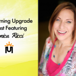 The Morning Upgrade Podcast Featuring Monica Ricci