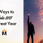 8 Ways to Make 2021 a Great Year