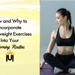 How and Why to Incorporate Bodyweight Exercises Into Your Morning Routine