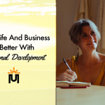 Why Life And Business is Better With Personal Development