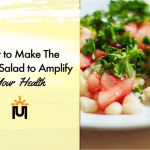 How to Make The Perfect Salad to Amplify Your Health