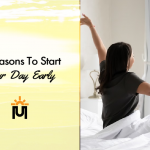 7 Reasons to Start Your Day Early