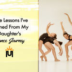 7 Life Lessons I've Learned From My Daughter's Dance Journey