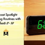 Podcast Spotlight: Morning Routines of Guests 21 Through 30