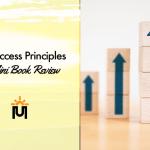 18 Success Principles - A Mini Book Review