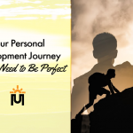 Your Personal Development Journey Doesn't Need to Be Perfect