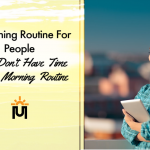 A Morning Routine For People Who Don't Have Time For a Morning Routine